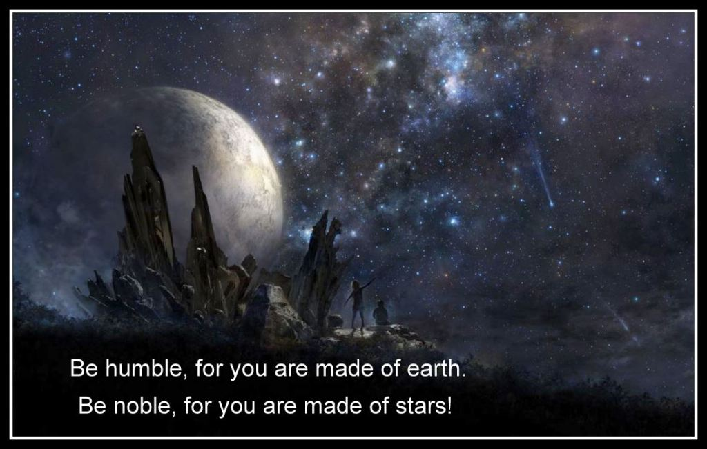 Be humble; be noble